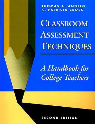 Classroom Assessment Techniques By Angelo, Thomas A./ Cross, K. Patricia